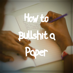 how to bullshit a paper